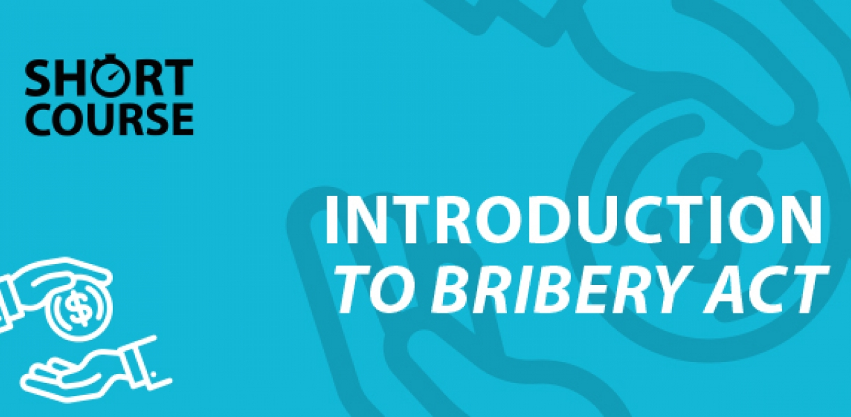 Introduction to the Bribery Act E-learning Course