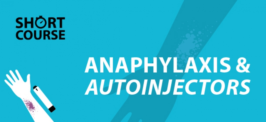 Anaphylaxis and auto-injector e-learning short course